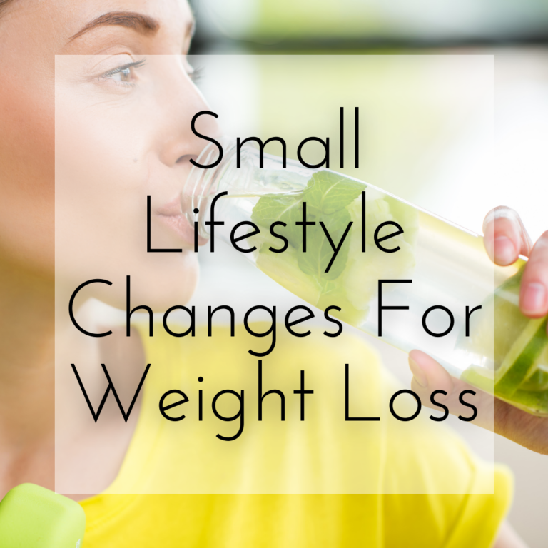 Small Lifestyle Changes For Weight Loss