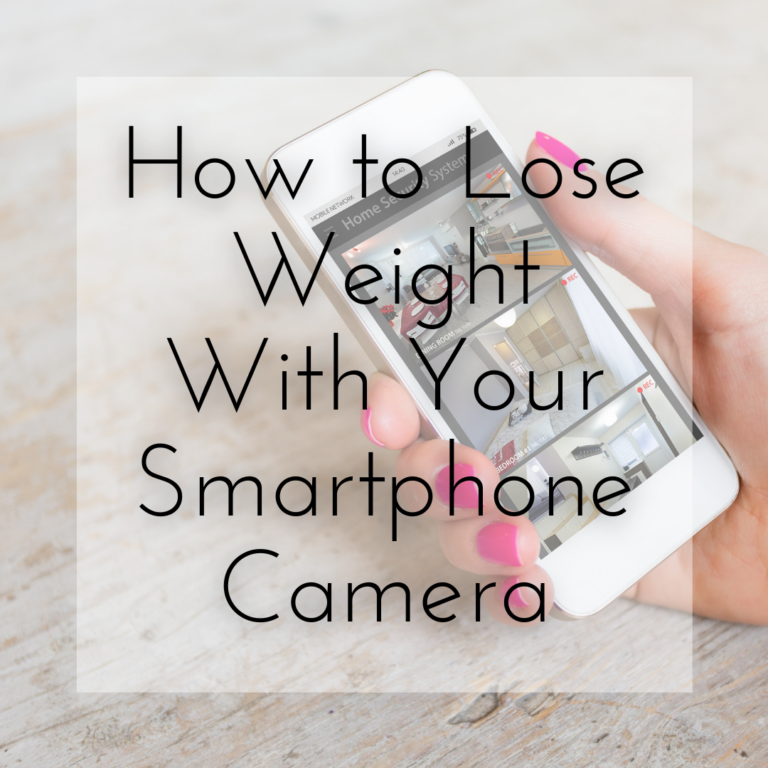 How to Lose Weight with Your Smartphone Camera