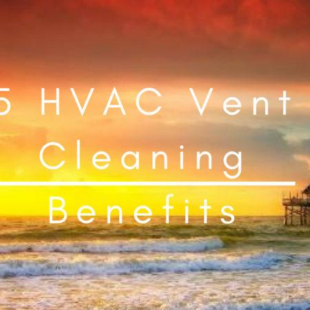 5 HVAC Vent Cleaning Benefits