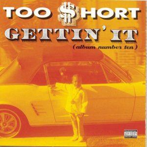 Too SHort_Gettin It