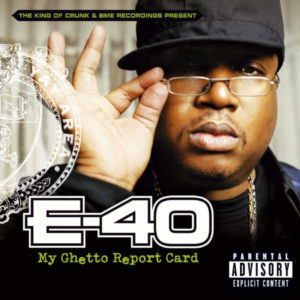 E-40-my-ghetto-report-card-Music On This Day