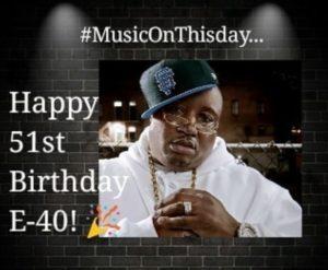 E40 birthday