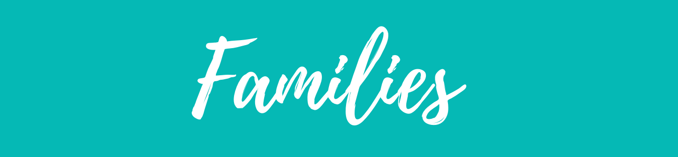 Teal background with white cursive writing that says Families
