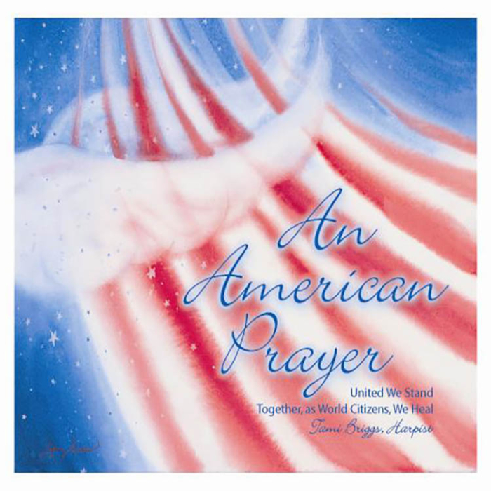 An American Prayer, United We Stand, Together as World Citizens We Heal, Tami Briggs, Harpist