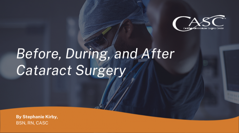 Before, During, and After Cataract Surgery