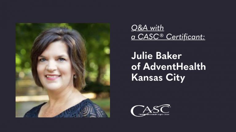 Q&A with a CASC® Certificant: Julie Baker of AdventHealth Kansas City