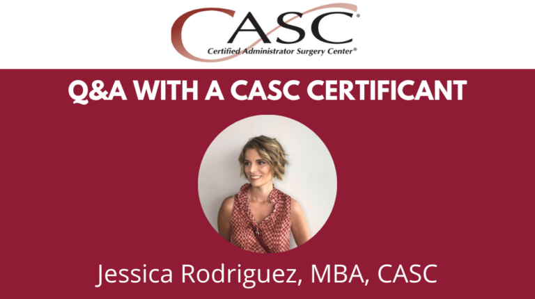 Q&A with a CASC®  Certificant: Jessica Rodriguez, MBA, CASC of Orthopaedic Associates of Michigan