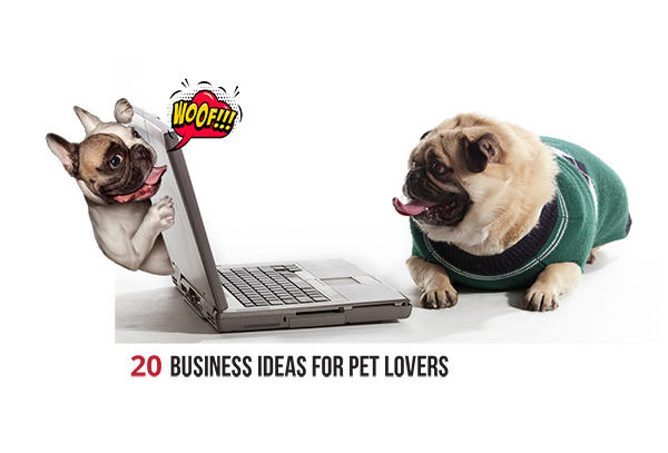 20 Business Ideas for Pet Lovers