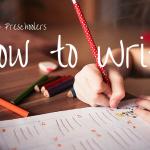 Teaching Preschoolers how to write