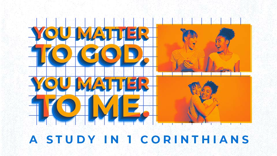 You Matter To God. You Matter To Me.