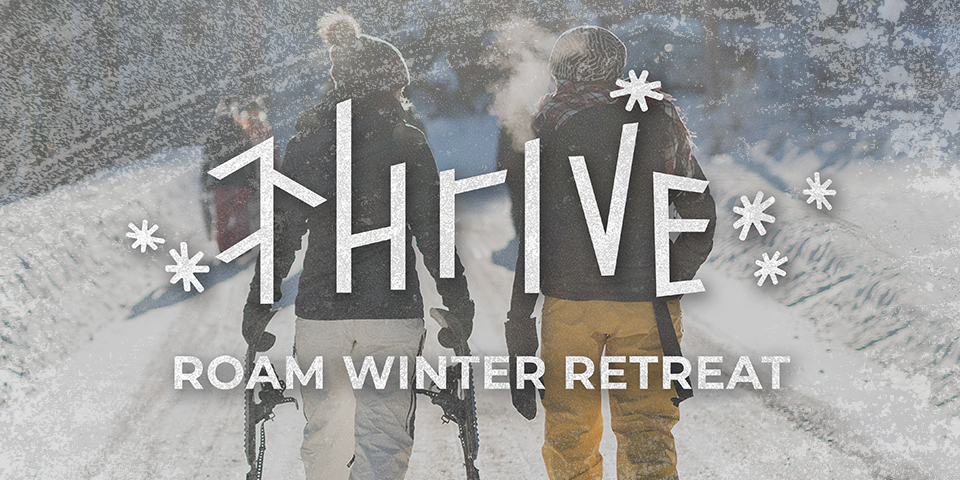 Thrive Roam Winter Retreat