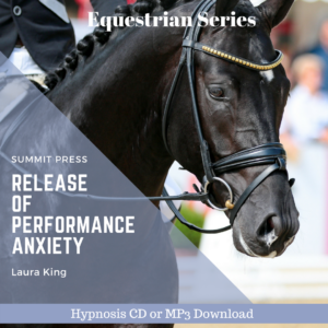 Release of Performance Anxiety for the Equestrian