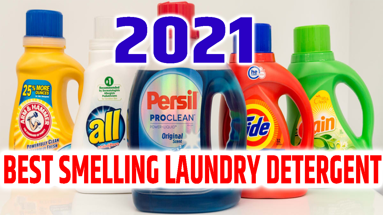 best smelling laundry detergent
