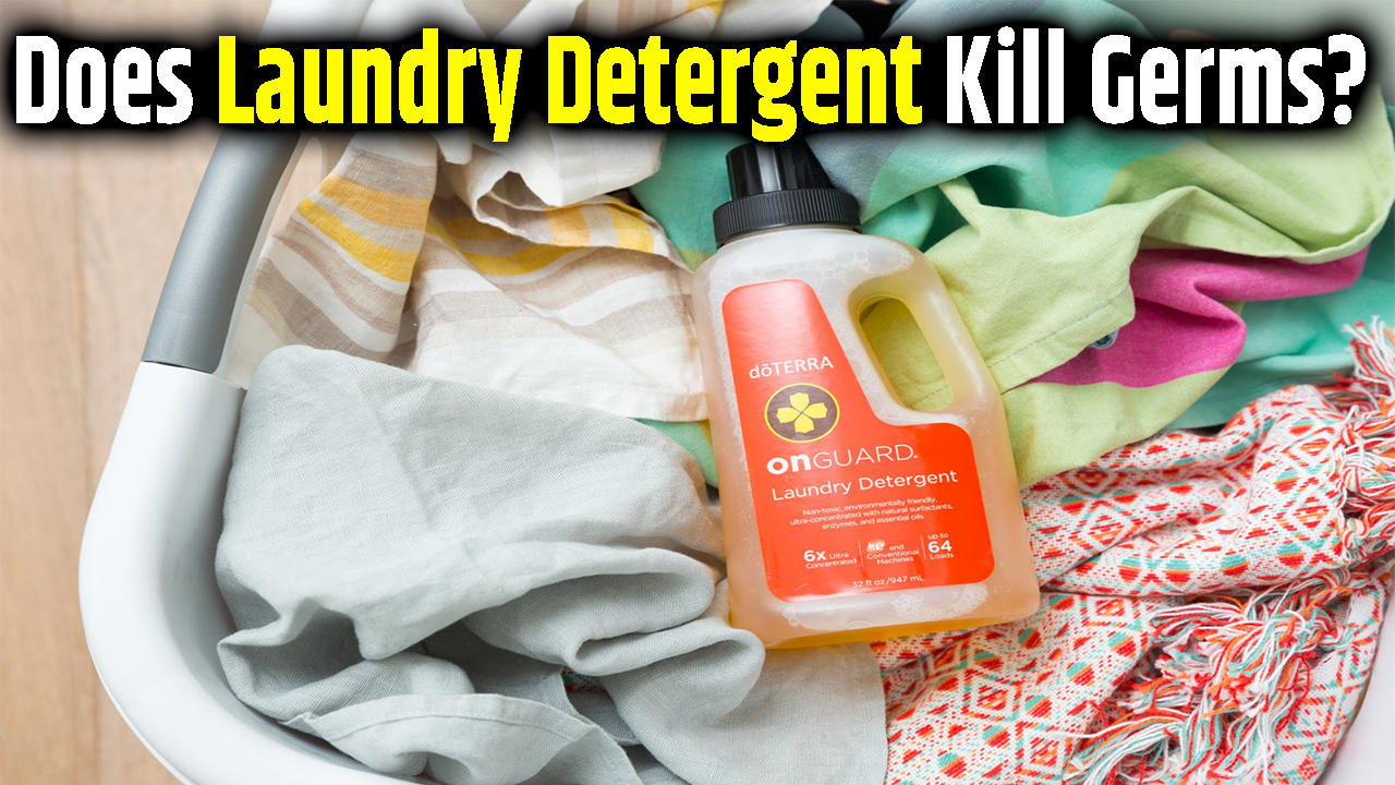 Does Laundry Detergent Kill Germs