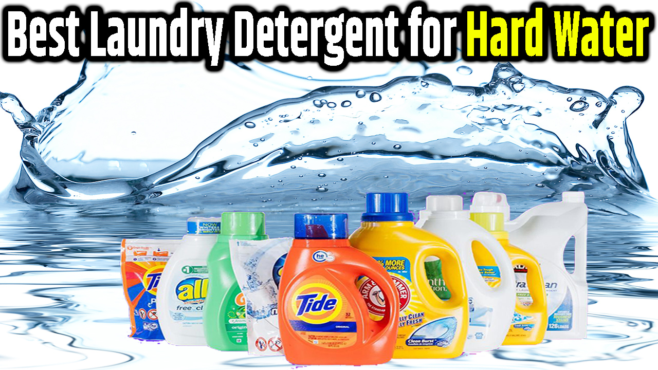 best laundry detergent for hard water