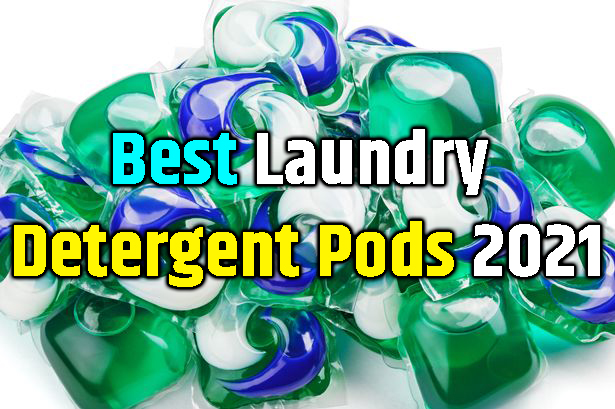 Best Laundry Detergent Pods 2021