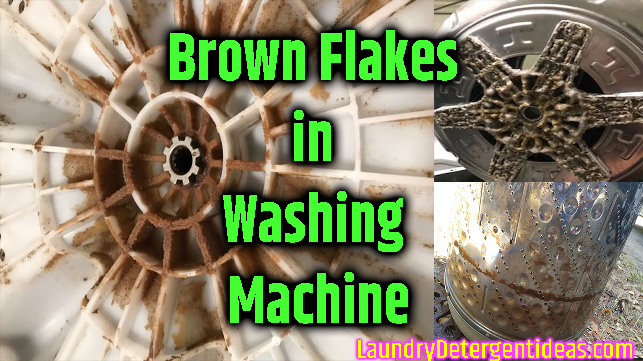 What Causes Brown Flakes in Washing Machine