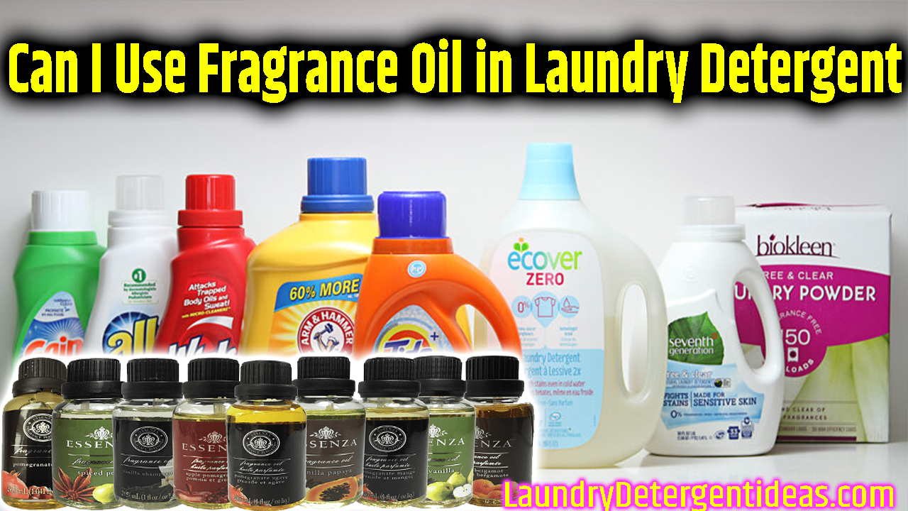 Can I Use Fragrance Oil in Laundry Detergent