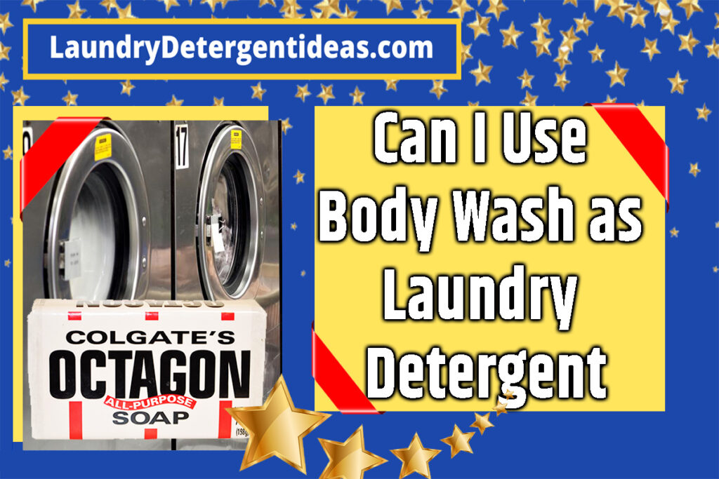 Can I Use Body Wash as Laundry Detergent