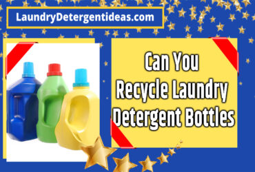 Can You Recycle Laundry Detergent Bottles
