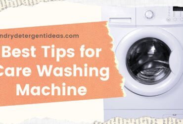 best tips for care washing machine
