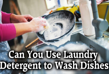 Can You Use Laundry Detergent to Wash Dishes