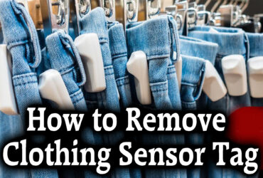 How to Remove Clothing Sensor Tag