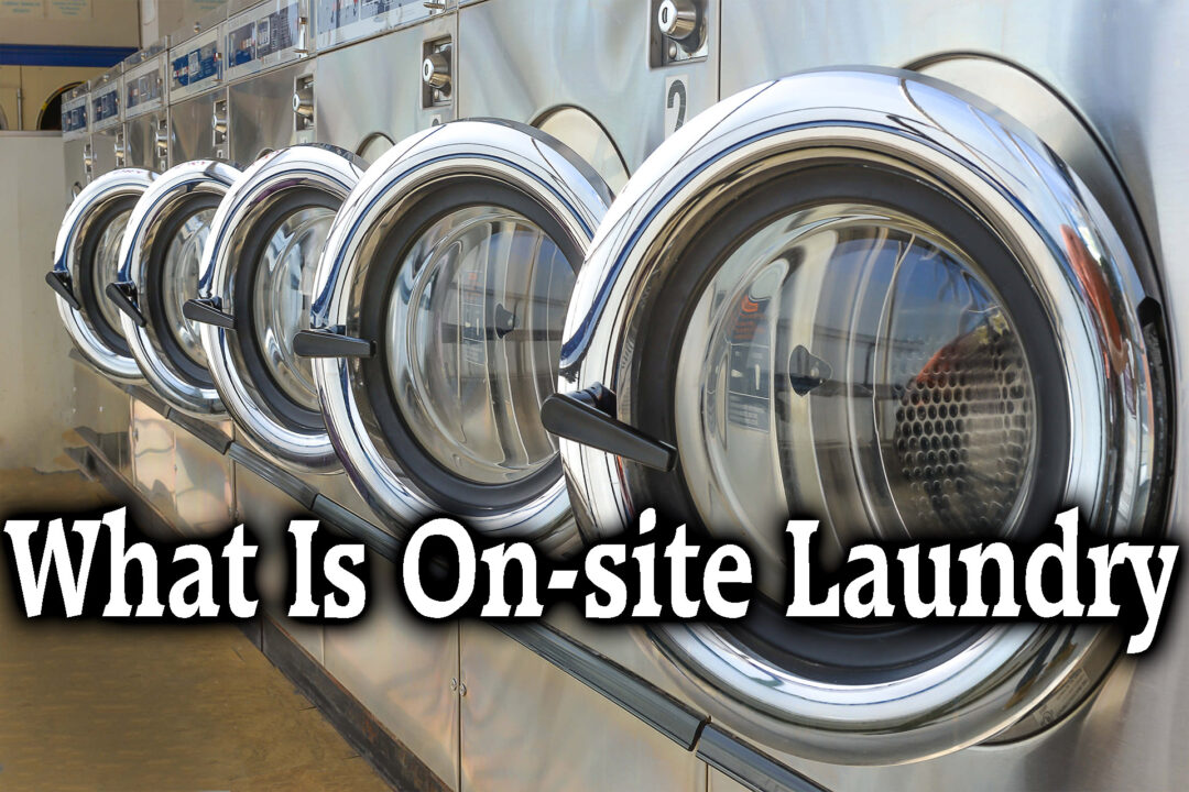 What Is On-site Laundry