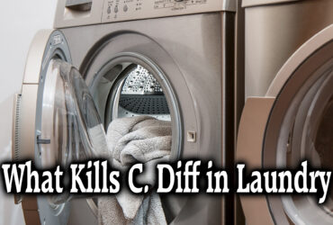 What Kills C. Diff in Laundry