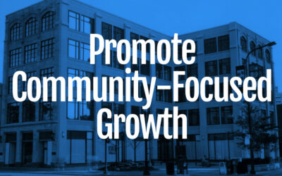 Promote Community-Focused Growth