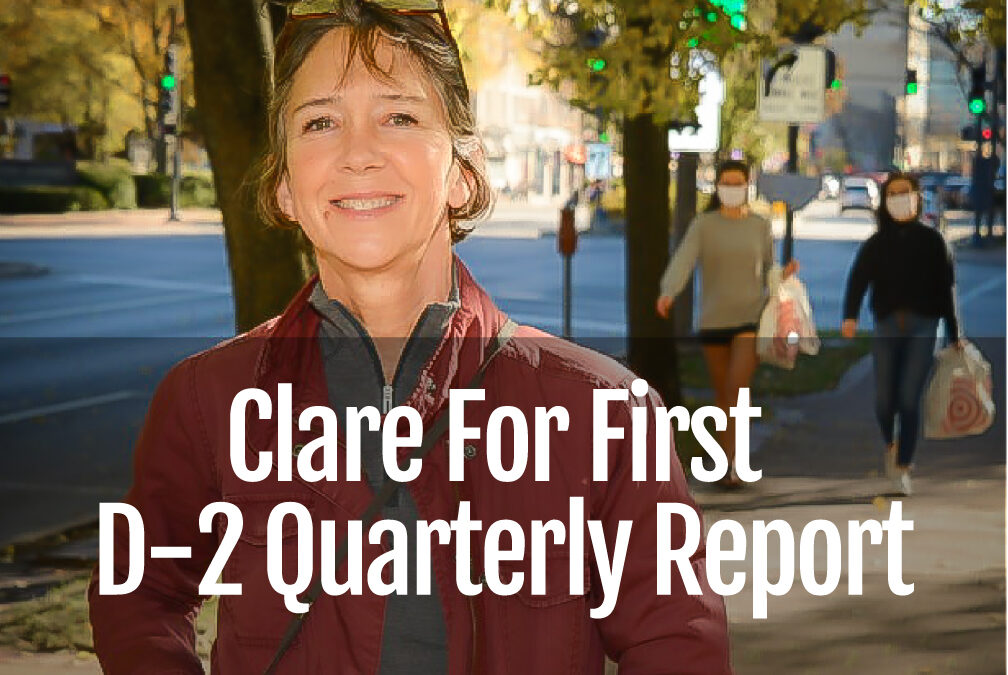 Full Transparency –  Clare for First  D-2 Quarterly Report