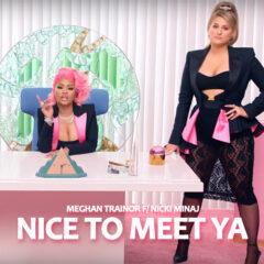 Meghan Trainor feat Nicki Minaj – Nice To Meet Ya (Flavor Mix)