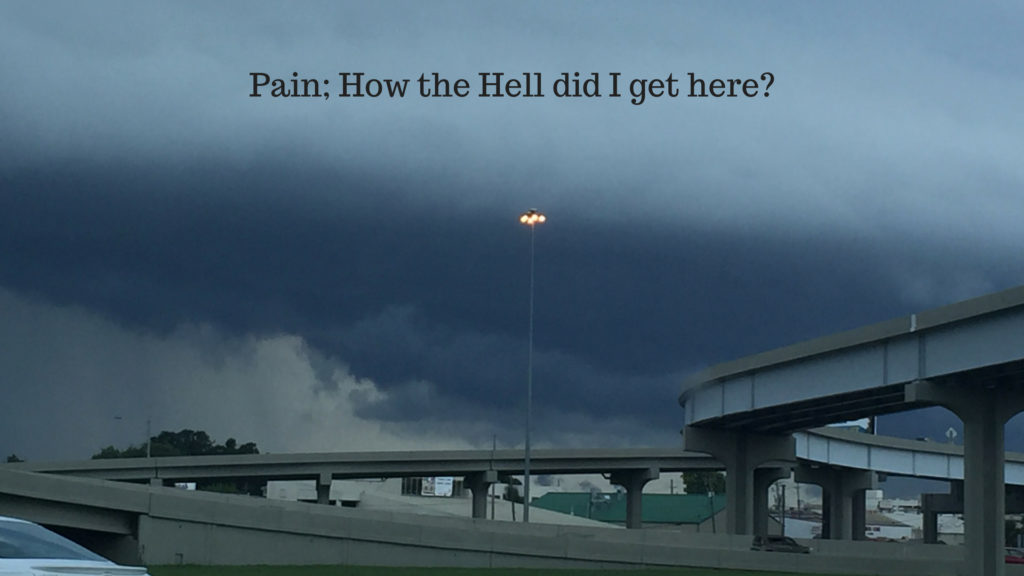 Pain-How the Hell did I get here