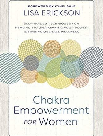 Chakra Empowerment for Women by Lisa Erickson