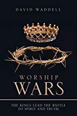 Worship Wars by David Wadell
