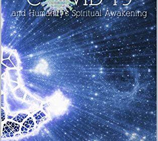 COVID-19 & Humanity's Spiritual Awakening