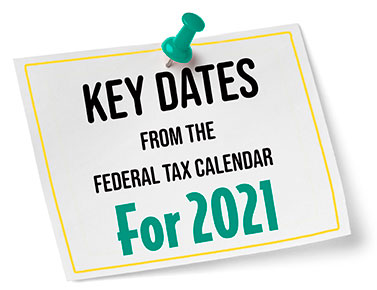 Key Dates from the federal tax calendar 2021
