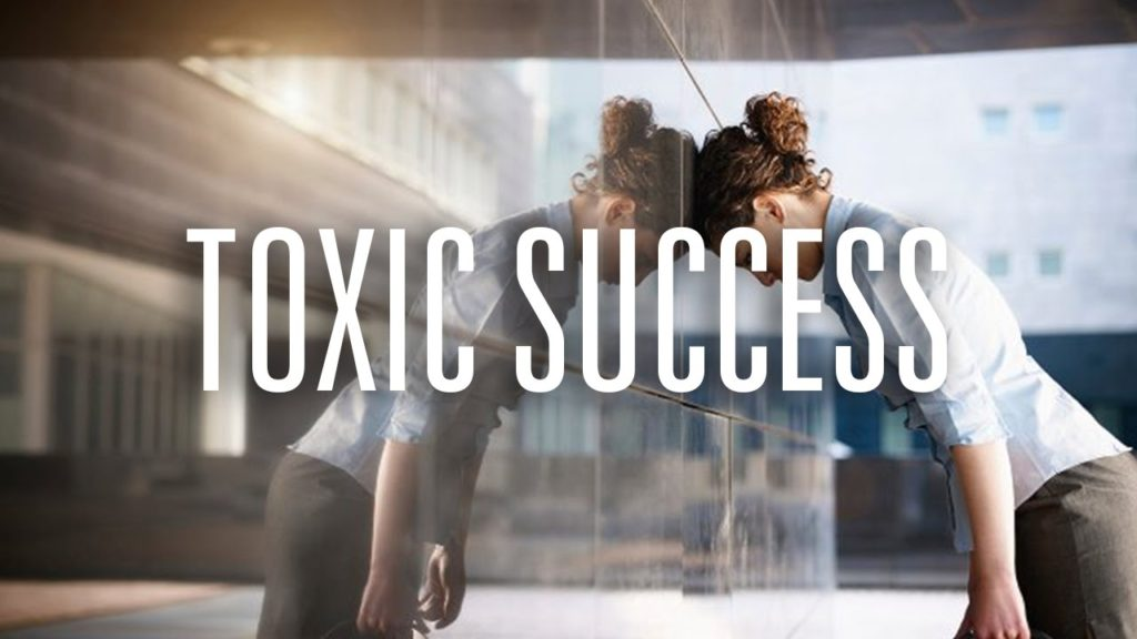 toxic success