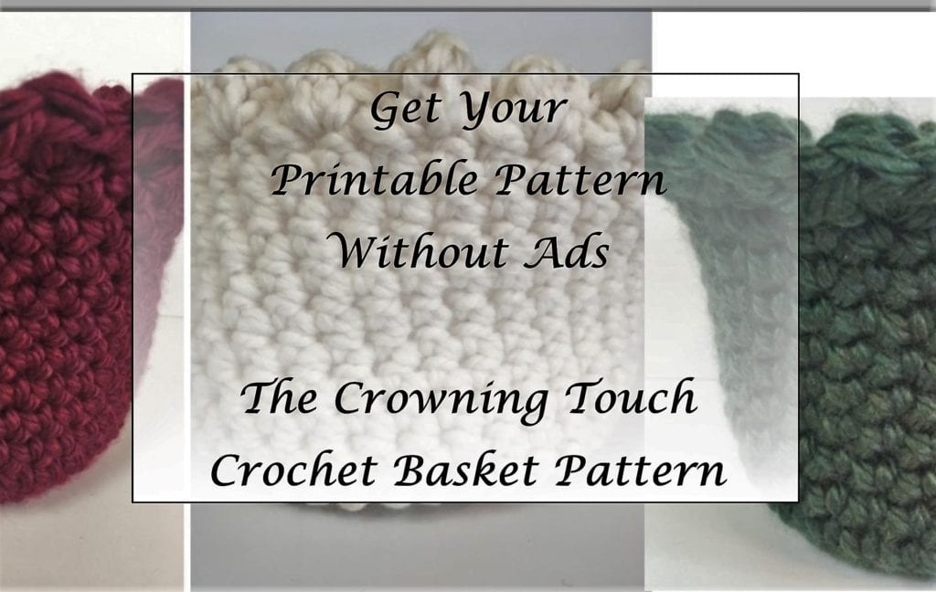 Crowning Touch Crochet Basket Pattern Printable