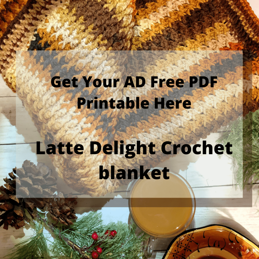 Get Your AD Free PDF Printable Here Latte Delight Crochet blanket