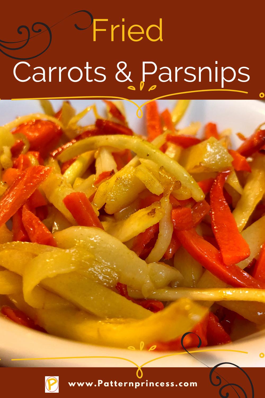 Fried Carrots & Parsnips