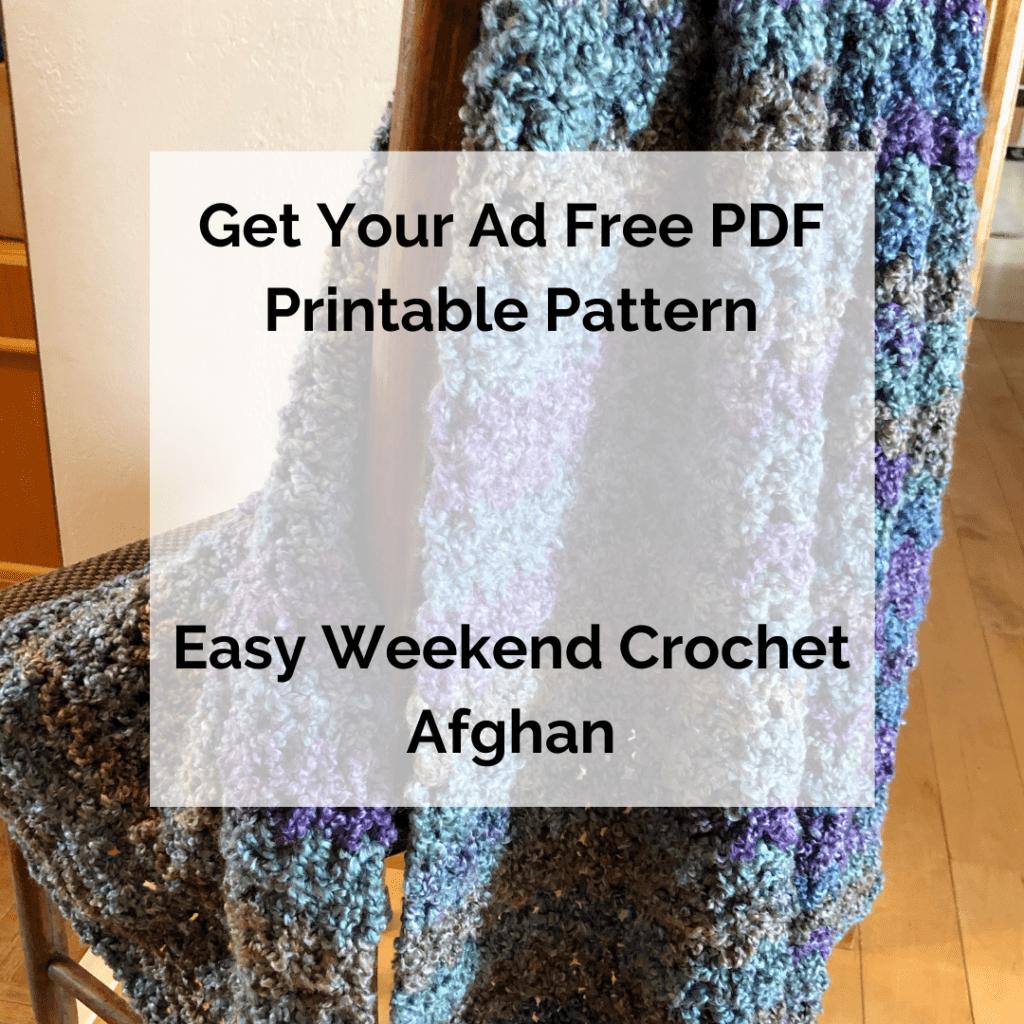 Get Your Ad Free PDF Printable Pattern Easy Weekend Crochet Afghan