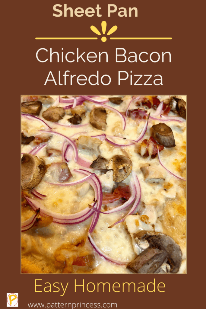 Sheet Pan Chicken Bacon Alfredo Pizza