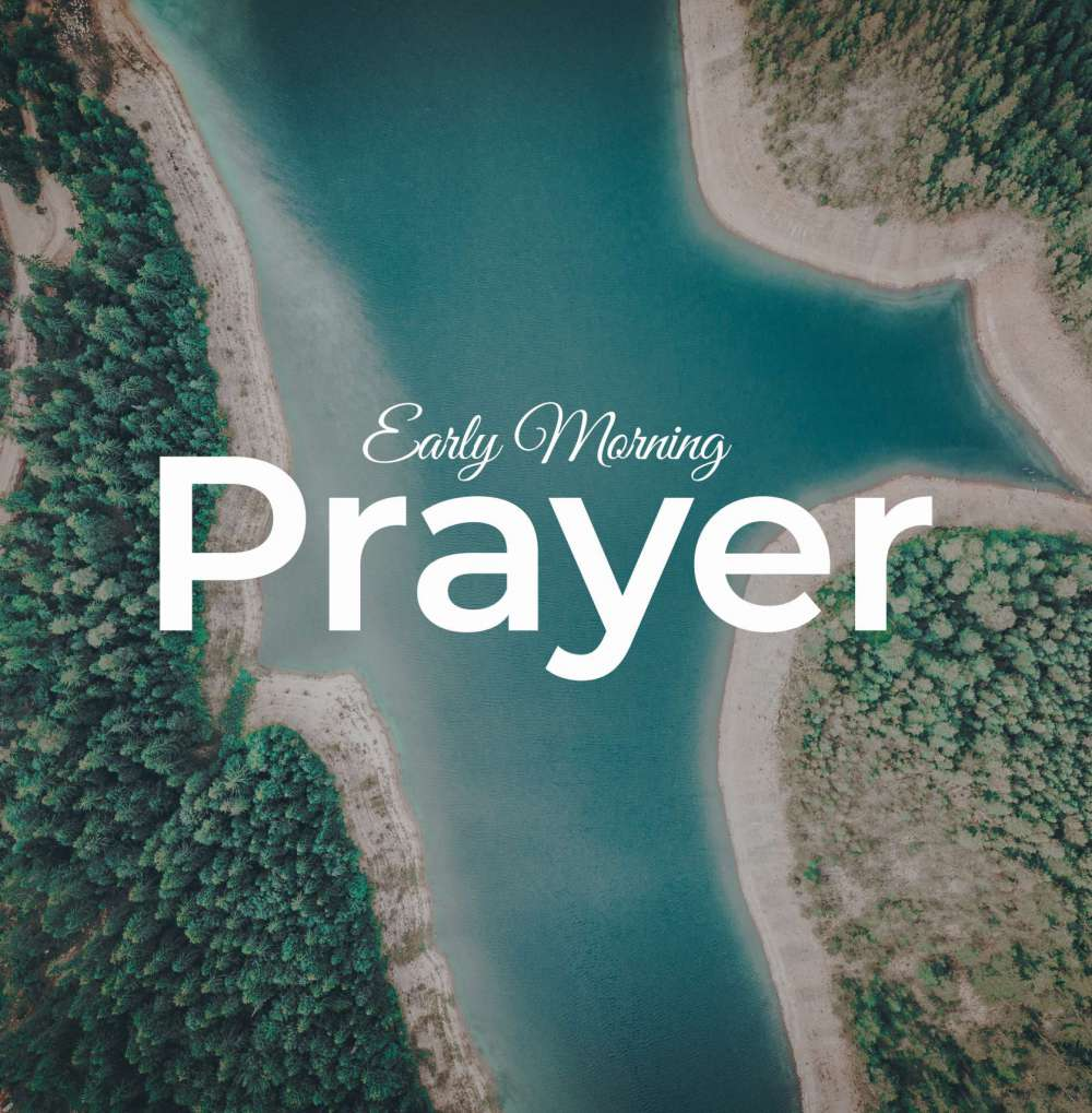 Early Morning Prayer