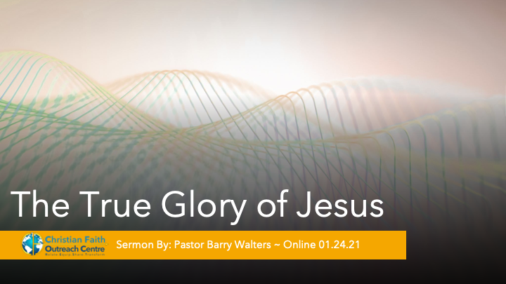 The True Glory of Jesus