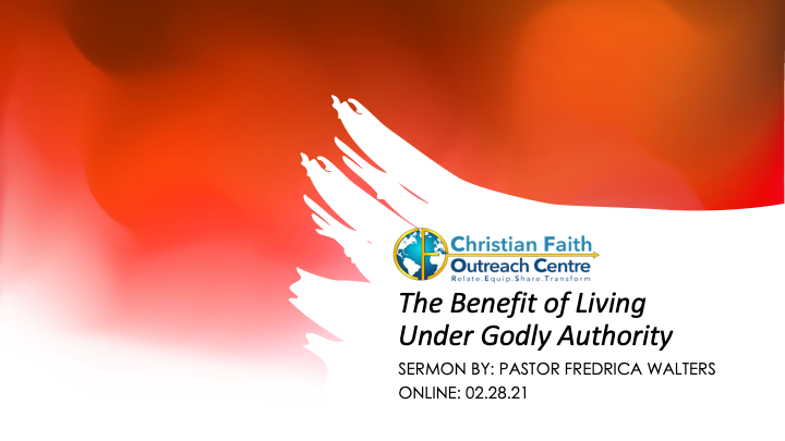 The Benefits of Living Under Godly Authority