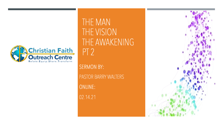 The Man, The Vision & The Awakening Pt2