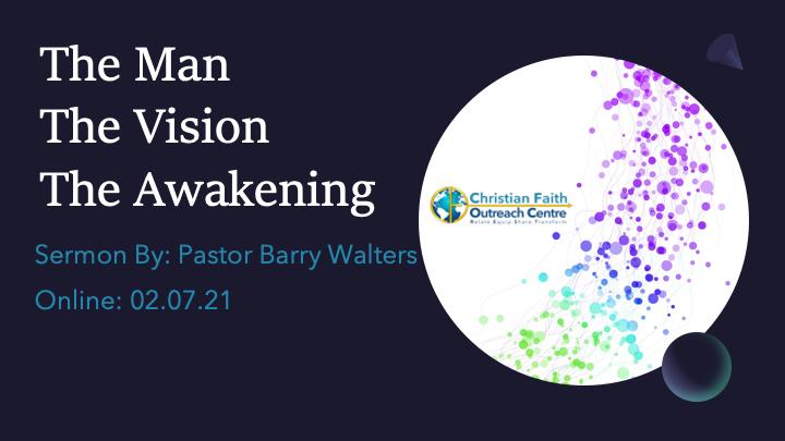 The Man, The Vision & The Awakening