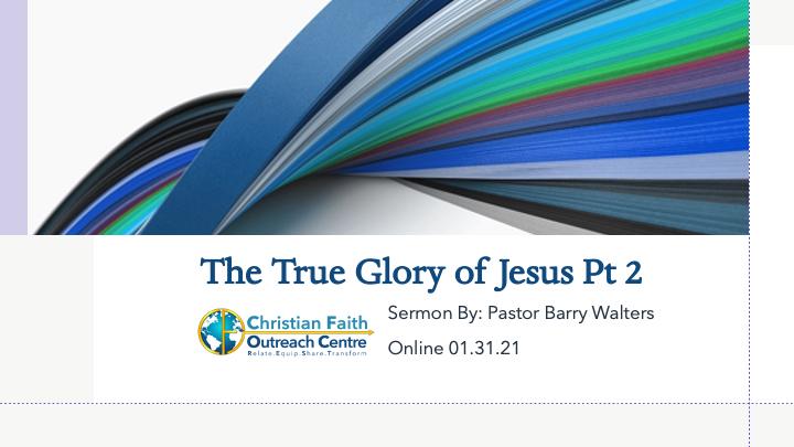 True Glory of Jesus Pt 2