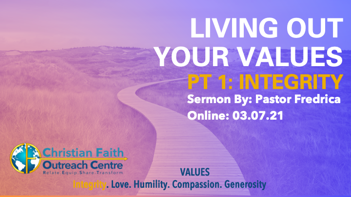 Living Out Your Values Pt 1: Integrity